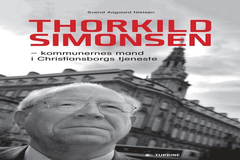 Thorkild Simonsen – kommunernes mand i Christiansborgs tjeneste Af Svend Aagaard Nielsen Turbine, 214 sider